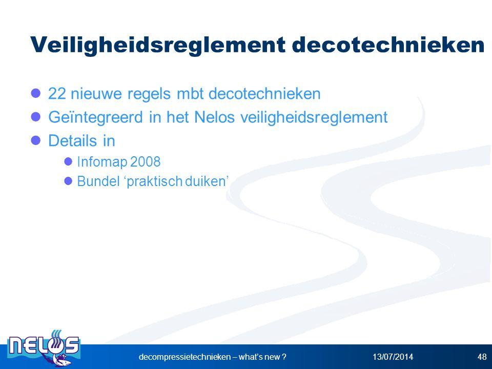 Veiligheidsreglement decotechnieken 22 nieuwe regels mbt decotechnieken Geïntegreerd in het Nelos veiligheidsreglement Details in Infomap 2008 Bundel