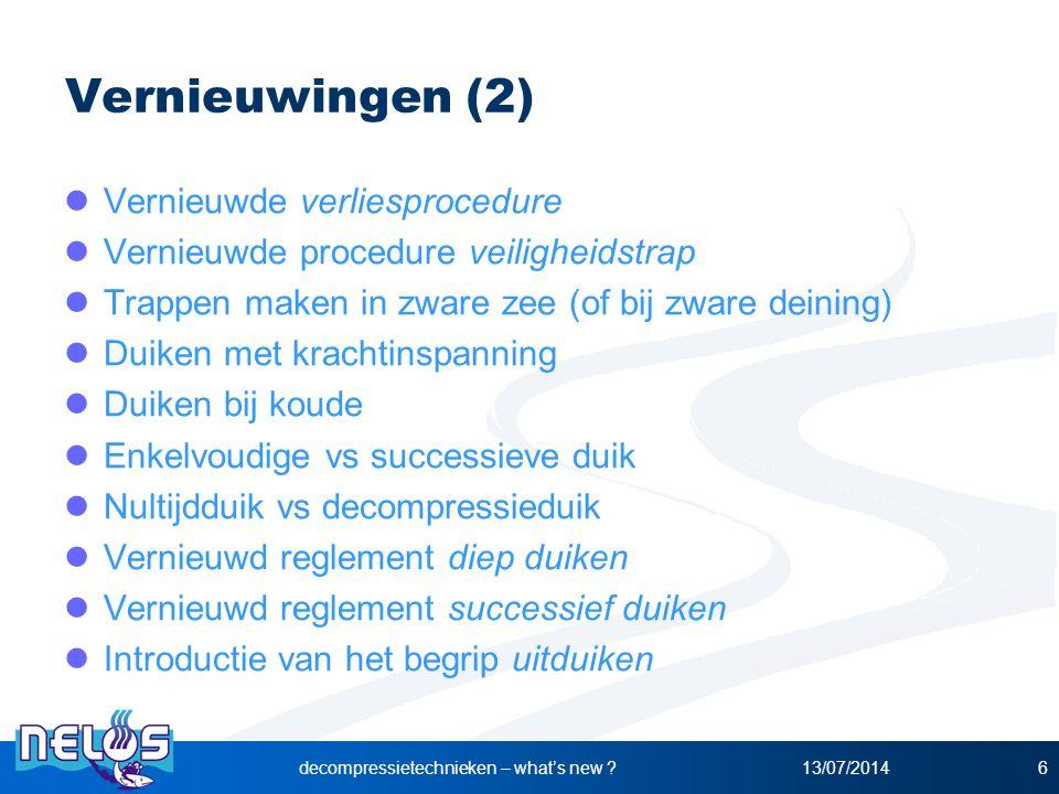 13/07/2014decompressietechnieken – what's new ?6 Vernieuwingen (2) Vernieuwde verliesprocedure Vernieuwde procedure veiligheidstrap Trappen maken in z