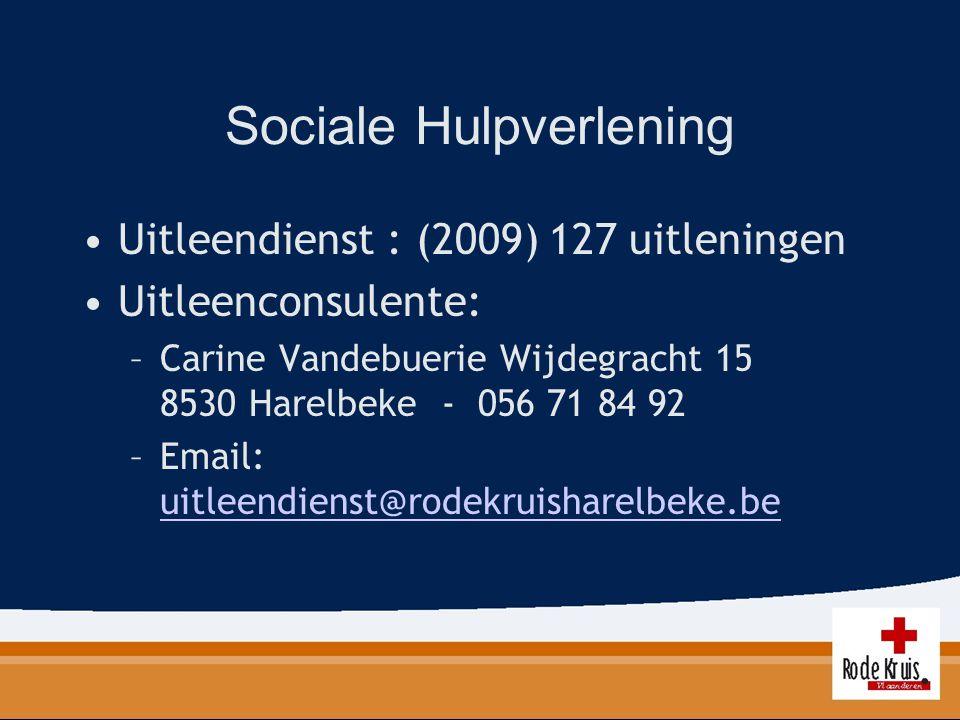 Sociale Hulpverlening Uitleendienst : (2009) 127 uitleningen Uitleenconsulente: –Carine Vandebuerie Wijdegracht 15 8530 Harelbeke - 056 71 84 92 –Emai