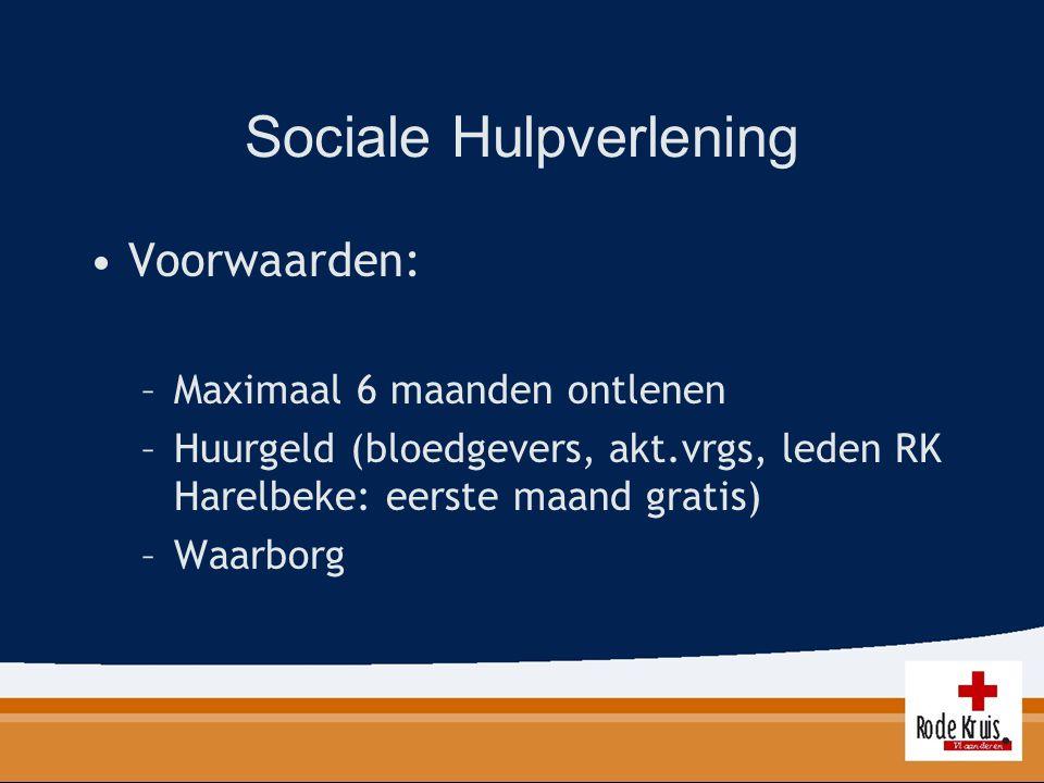 Sociale Hulpverlening Voorwaarden: –Maximaal 6 maanden ontlenen –Huurgeld (bloedgevers, akt.vrgs, leden RK Harelbeke: eerste maand gratis) –Waarborg