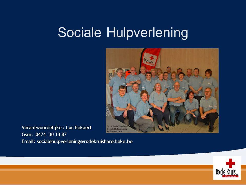 Sociale Hulpverlening Verantwoordelijke : Luc Bekaert Gsm: 0474 30 13 87 Email: socialehulpverlening@rodekruisharelbeke.be