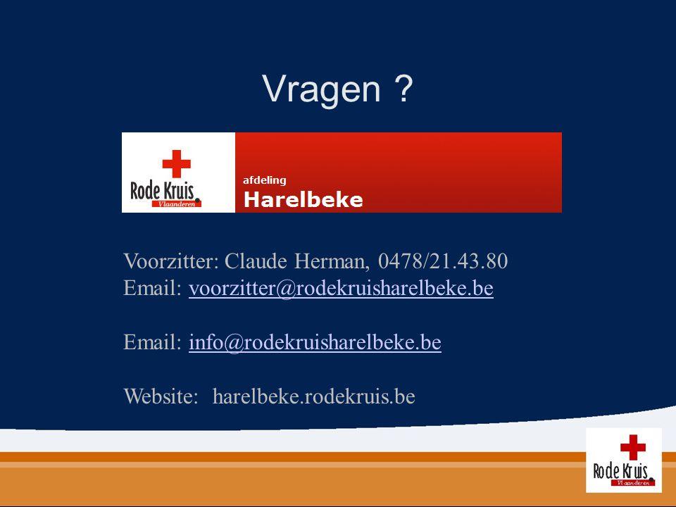 Vragen ? Voorzitter: Claude Herman, 0478/21.43.80 Email: voorzitter@rodekruisharelbeke.bevoorzitter@rodekruisharelbeke.be Email: info@rodekruisharelbe
