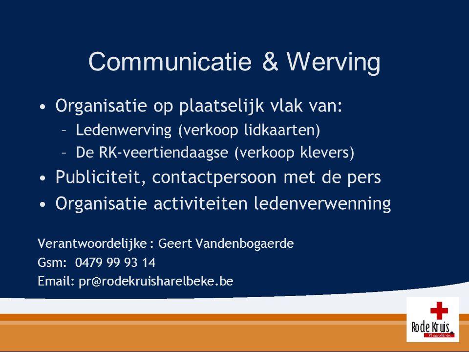 Communicatie & Werving Organisatie op plaatselijk vlak van: –Ledenwerving (verkoop lidkaarten) –De RK-veertiendaagse (verkoop klevers) Publiciteit, co