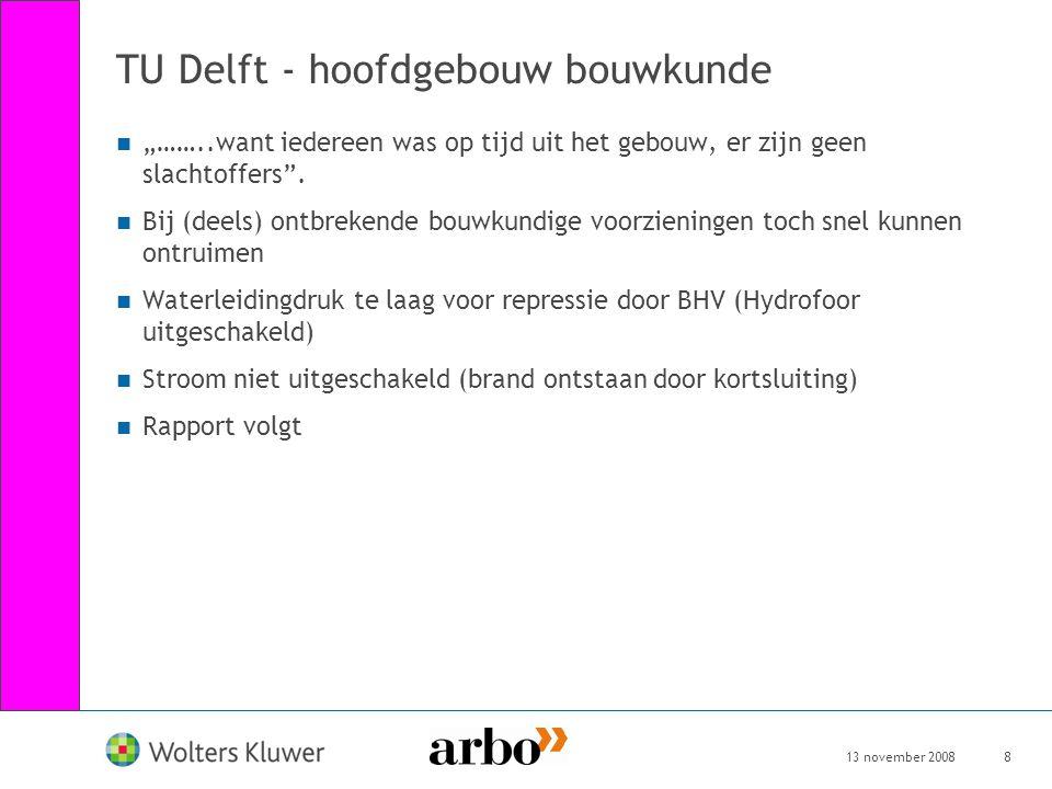 """13 november 20088 TU Delft - hoofdgebouw bouwkunde """"……..want iedereen was op tijd uit het gebouw, er zijn geen slachtoffers"""". Bij (deels) ontbrekende"""