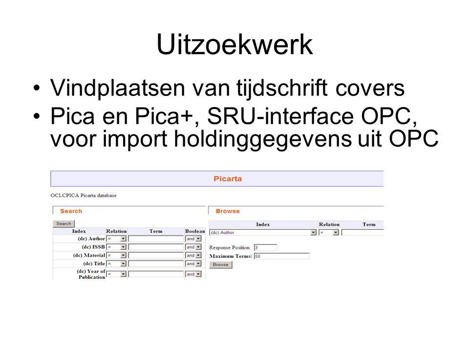Uitzoekwerk Vindplaatsen van tijdschrift covers Pica en Pica+, SRU-interface OPC, voor import holdinggegevens uit OPC