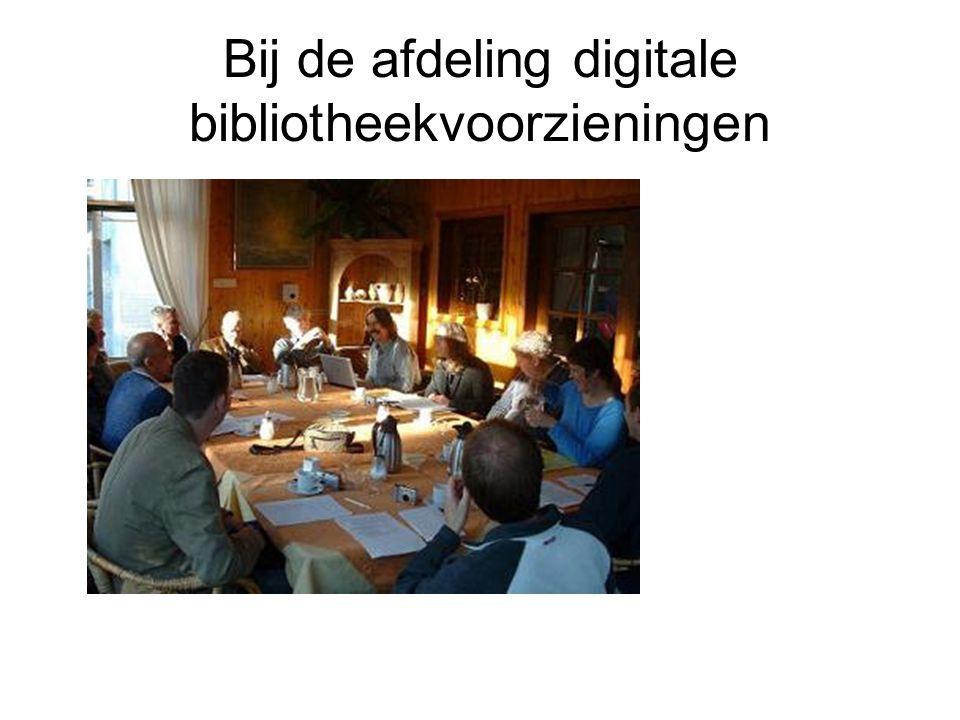 Bij de afdeling digitale bibliotheekvoorzieningen