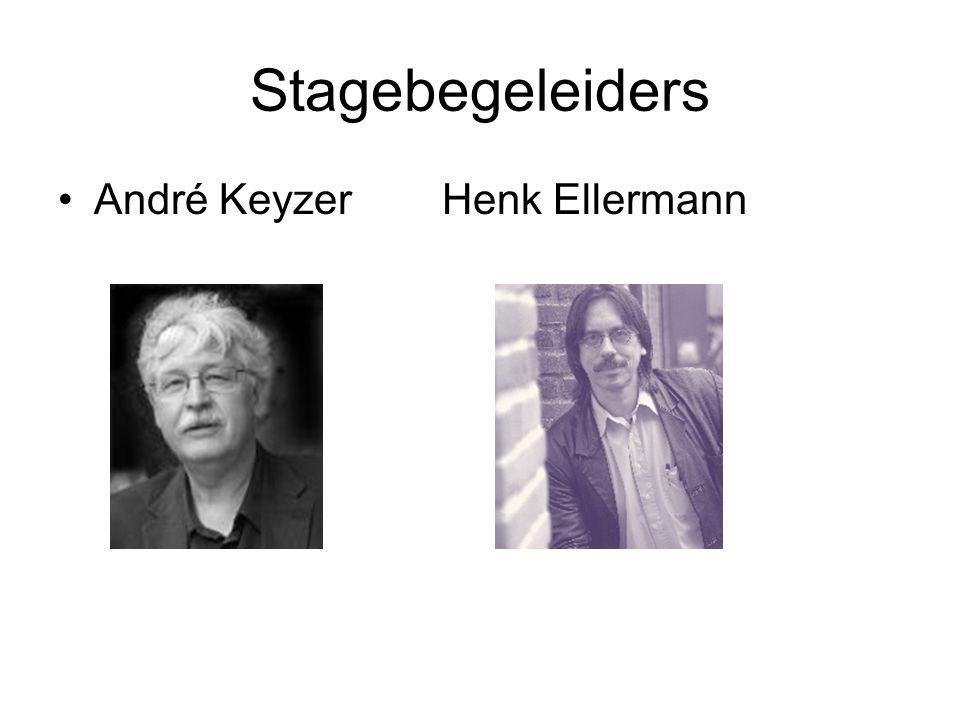 Stagebegeleiders André Keyzer Henk Ellermann