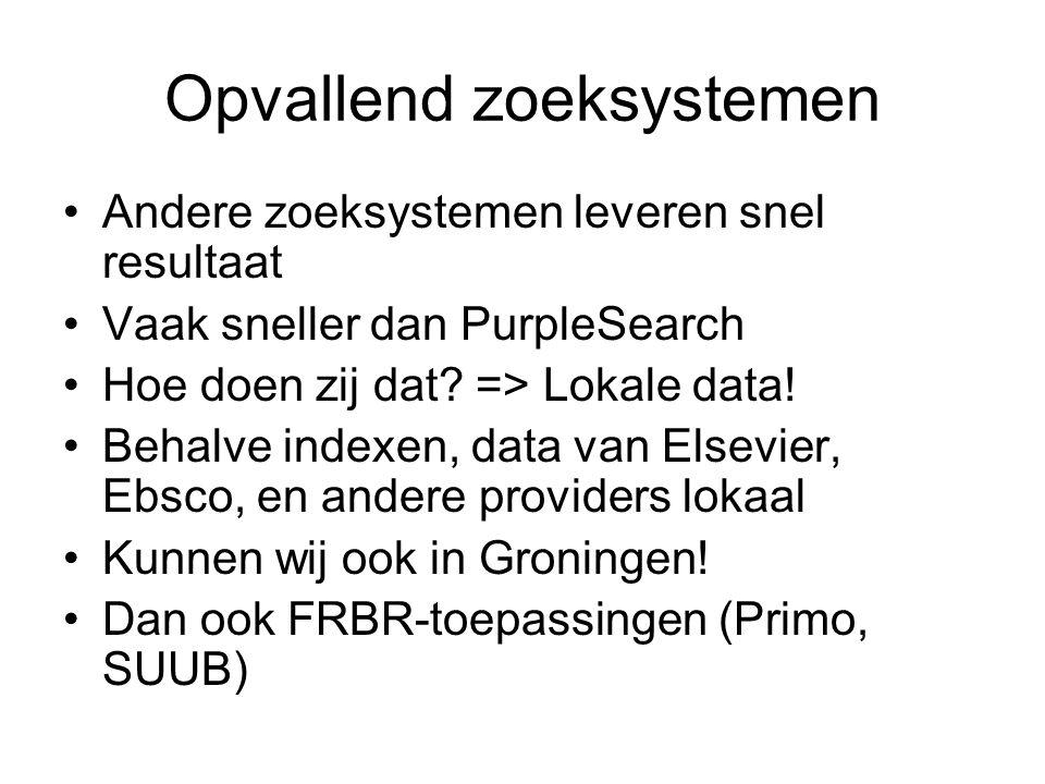 Opvallend zoeksystemen Andere zoeksystemen leveren snel resultaat Vaak sneller dan PurpleSearch Hoe doen zij dat.
