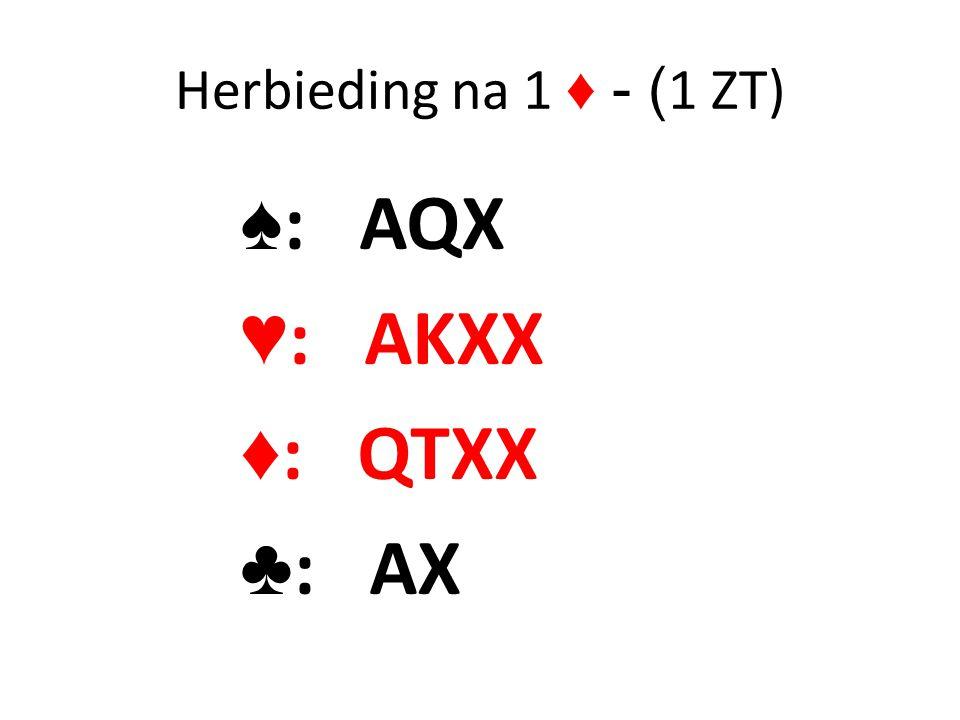 Herbieding na 1 ♦ - ( 1 ZT) ♠ : AQX ♥ : AKXX ♦ : QTXX ♣ : AX