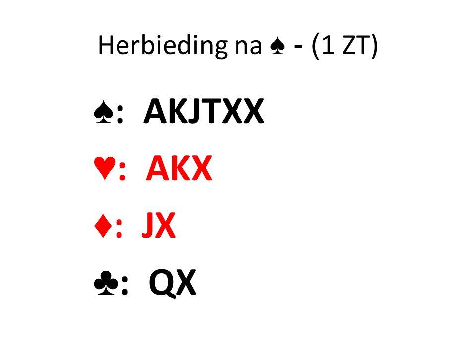 Herbieding na ♠ - ( 1 ZT) ♠ : AKJTXX ♥ : AKX ♦ : JX ♣ : QX