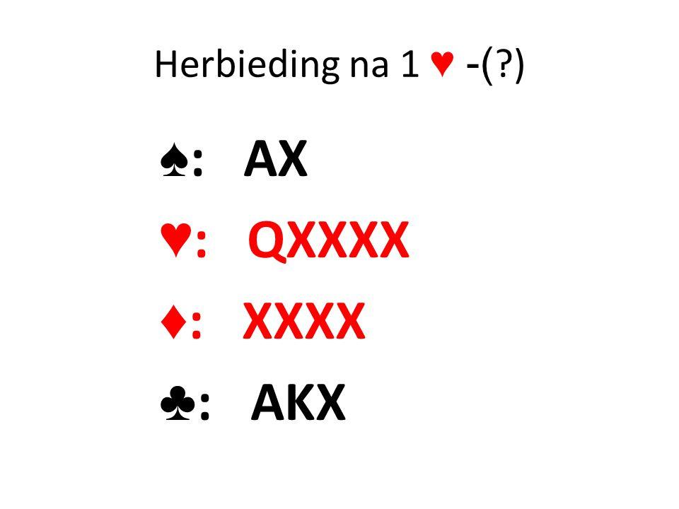 Herbieding na 1 ♥ -( ?) ♠ : AX ♥ : QXXXX ♦ : XXXX ♣ : AKX