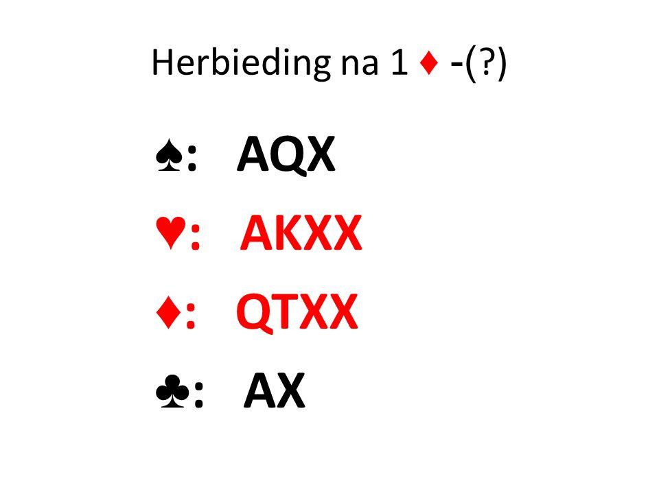 Herbieding na 1 ♦ -( ?) ♠ : AQX ♥ : AKXX ♦ : QTXX ♣ : AX
