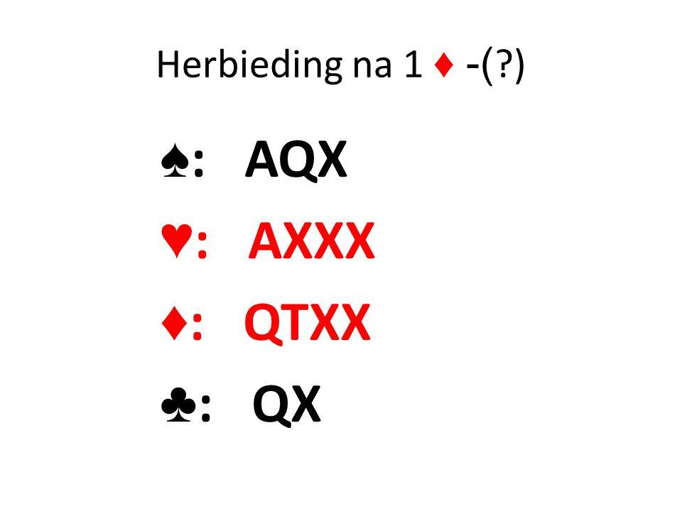 Herbieding na 1 ♦ -( ?) ♠ : AQX ♥ : AXXX ♦ : QTXX ♣ : QX