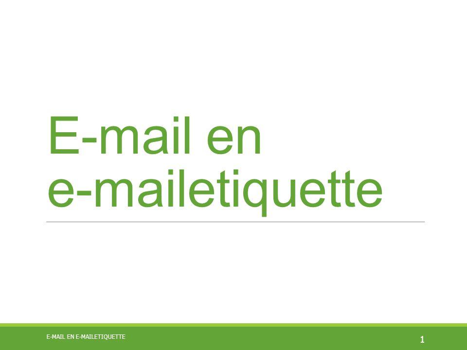 E-mail en e-mailetiquette 1 E-MAIL EN E-MAILETIQUETTE