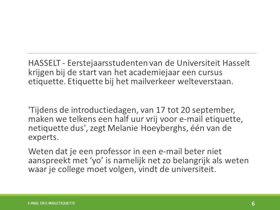 HASSELT - Eerstejaarsstudenten van de Universiteit Hasselt krijgen bij de start van het academiejaar een cursus etiquette. Etiquette bij het mailverke
