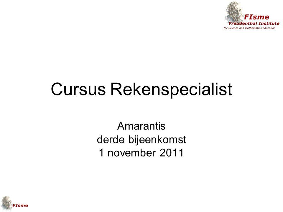 Cursus Rekenspecialist Amarantis derde bijeenkomst 1 november 2011