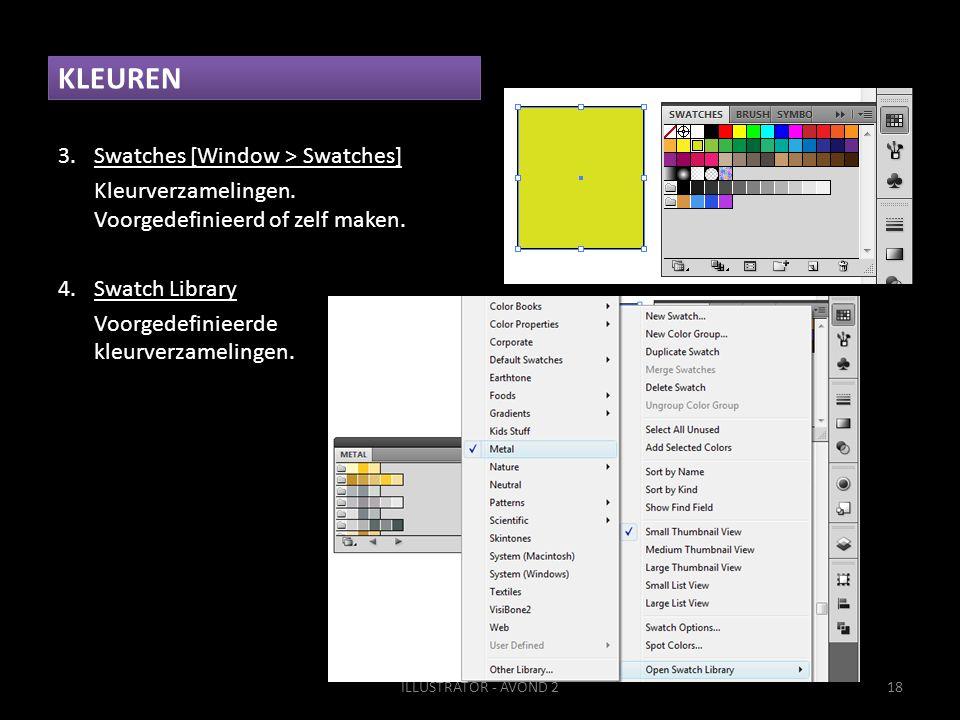 KLEUREN 3.Swatches [Window > Swatches] Kleurverzamelingen.