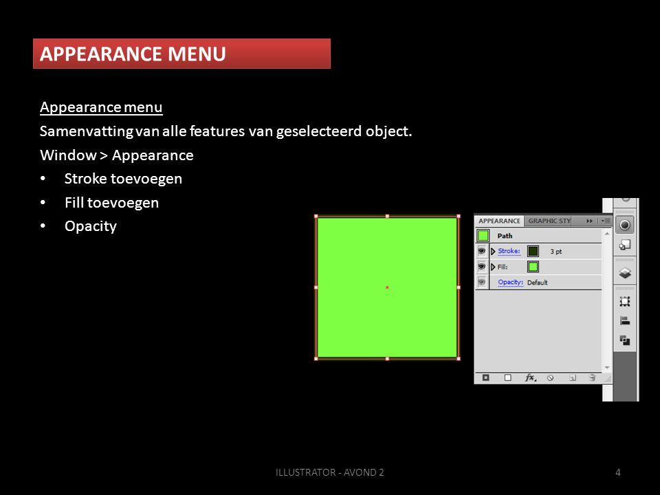 APPEARANCE MENU Appearance menu Samenvatting van alle features van geselecteerd object.