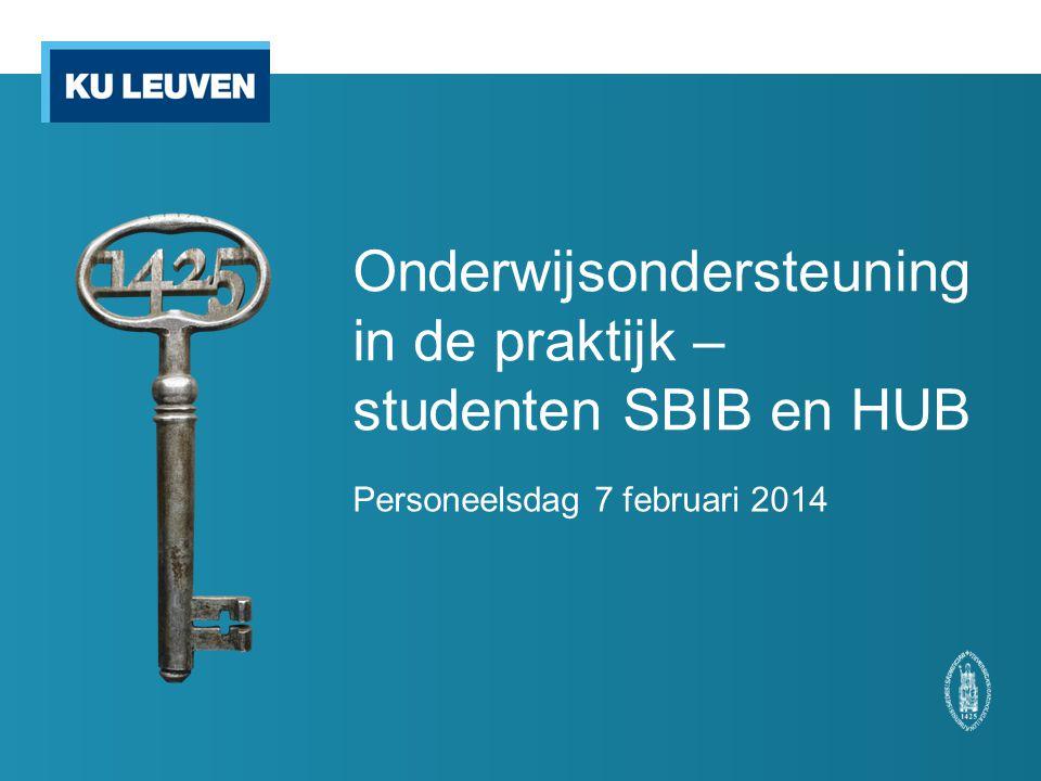 Onderwijsondersteuning in de praktijk – studenten SBIB en HUB Personeelsdag 7 februari 2014
