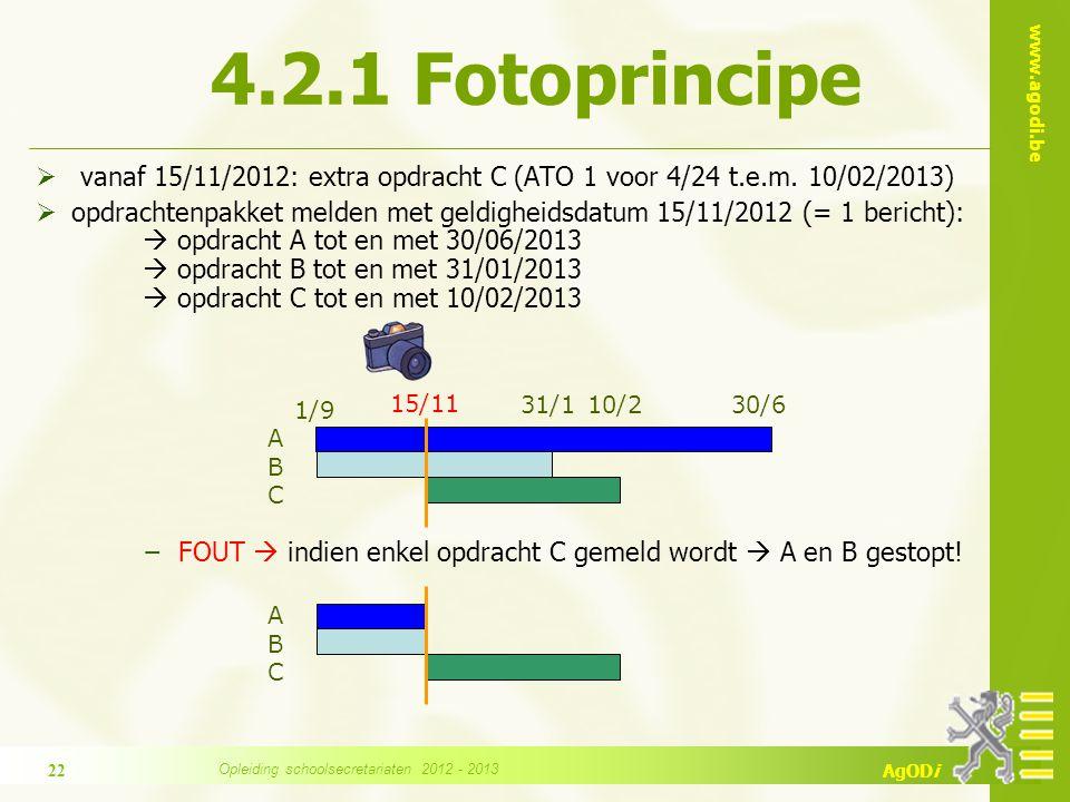 www.agodi.be AgODi 4.2.1 Fotoprincipe  vanaf 15/11/2012: extra opdracht C (ATO 1 voor 4/24 t.e.m. 10/02/2013)  opdrachtenpakket melden met geldighei