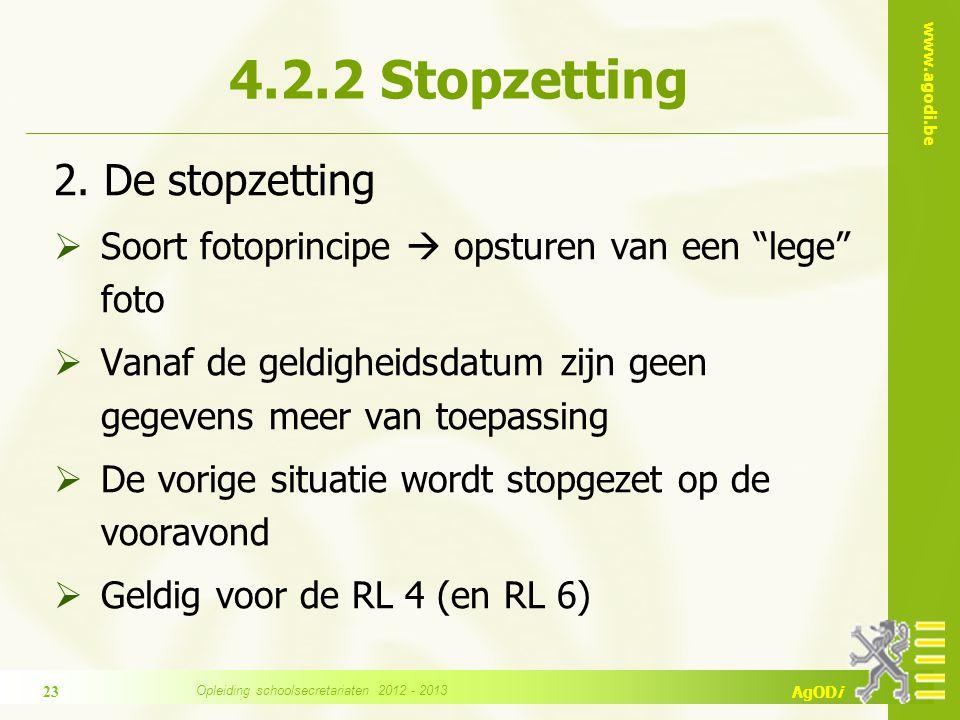 """www.agodi.be AgODi 2. De stopzetting  Soort fotoprincipe  opsturen van een """"lege"""" foto  Vanaf de geldigheidsdatum zijn geen gegevens meer van toepa"""