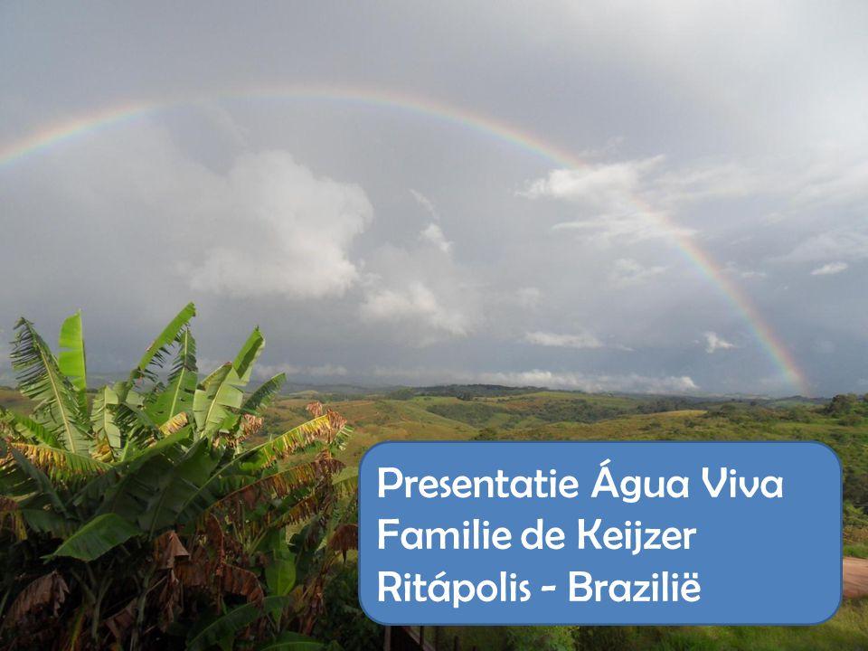 Presentatie Água Viva Familie de Keijzer Ritápolis - Brazilië