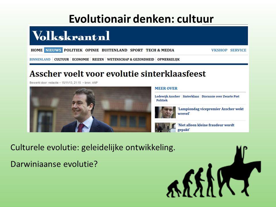 Culturele evolutie: geleidelijke ontwikkeling. Darwiniaanse evolutie? Evolutionair denken: cultuur