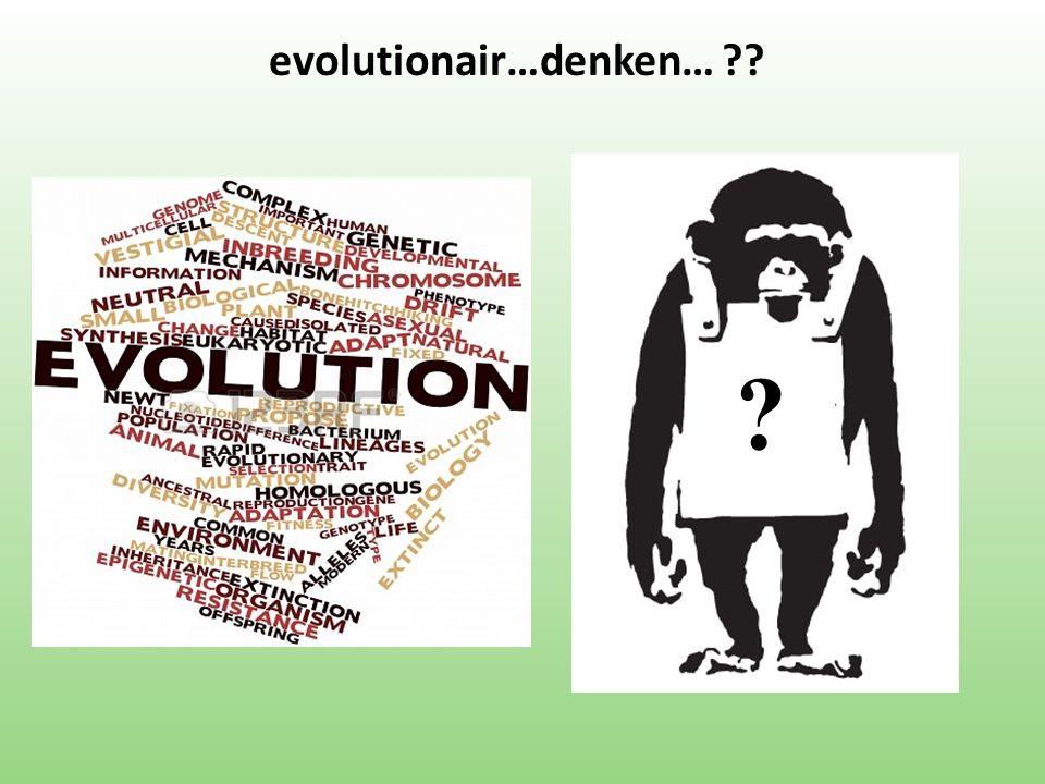 evolutionair…denken… ?? ?