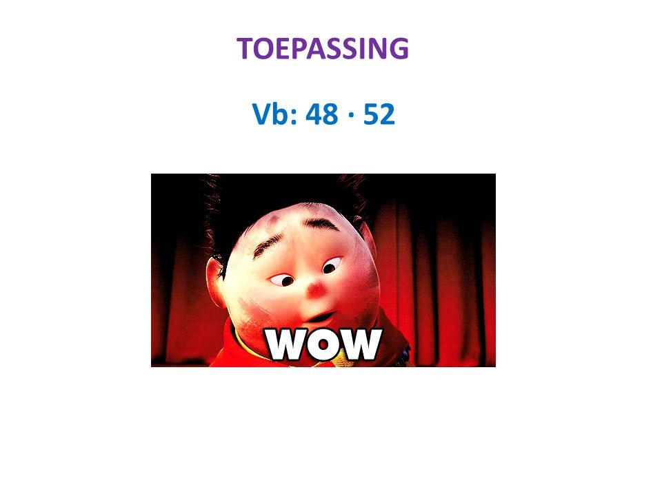 TOEPASSING 48 ∙ 52 (50-2) ∙ (50+2) 50² - 2² 2500 – 4 2496