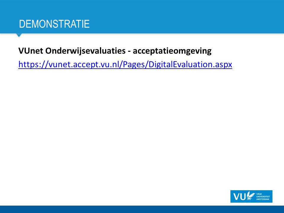 DEMONSTRATIE VUnet Onderwijsevaluaties - acceptatieomgeving https://vunet.accept.vu.nl/Pages/DigitalEvaluation.aspx