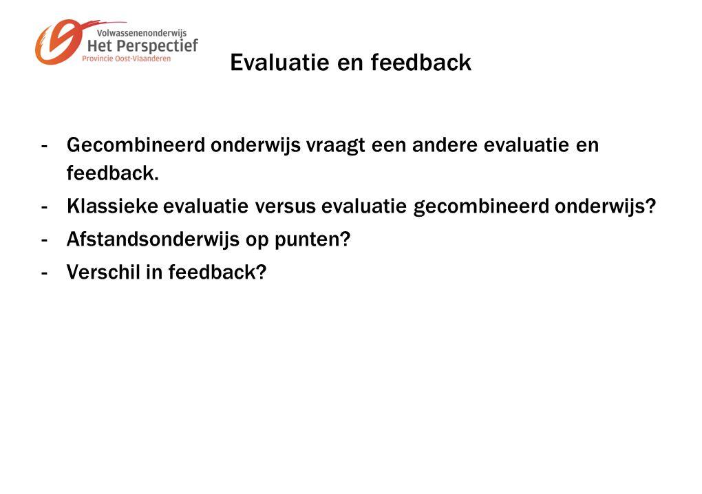 Evaluatie en feedback -Gecombineerd onderwijs vraagt een andere evaluatie en feedback.