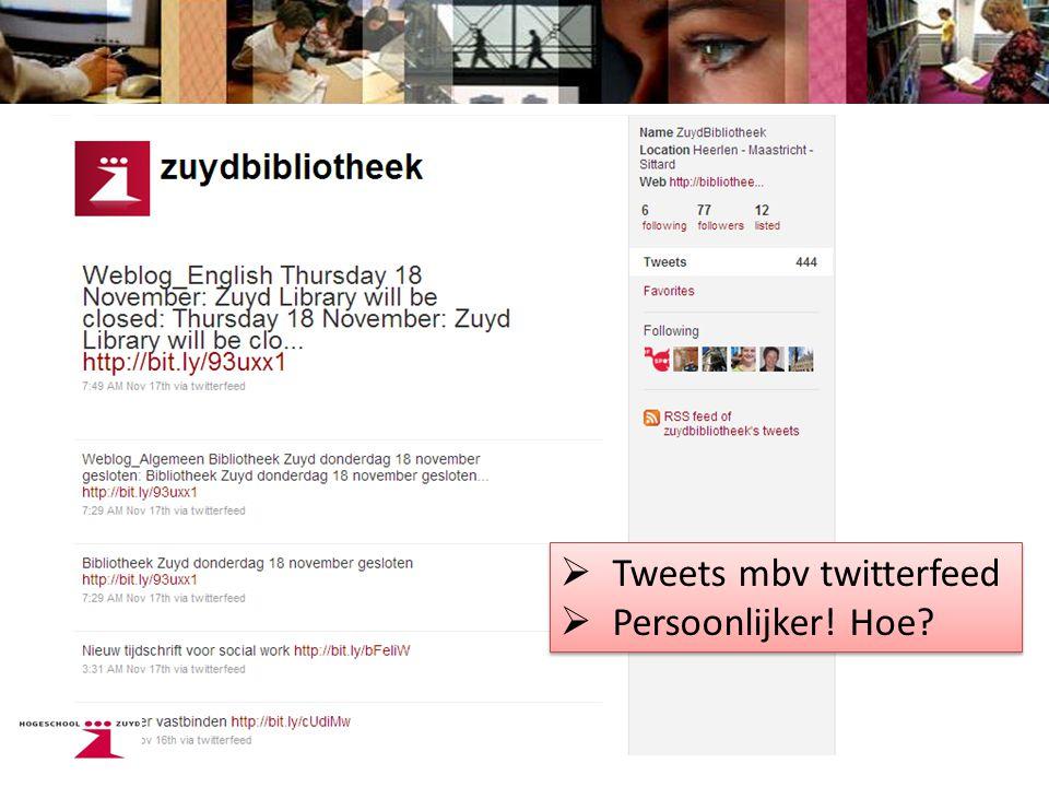  Tweets mbv twitterfeed  Persoonlijker! Hoe  Tweets mbv twitterfeed  Persoonlijker! Hoe