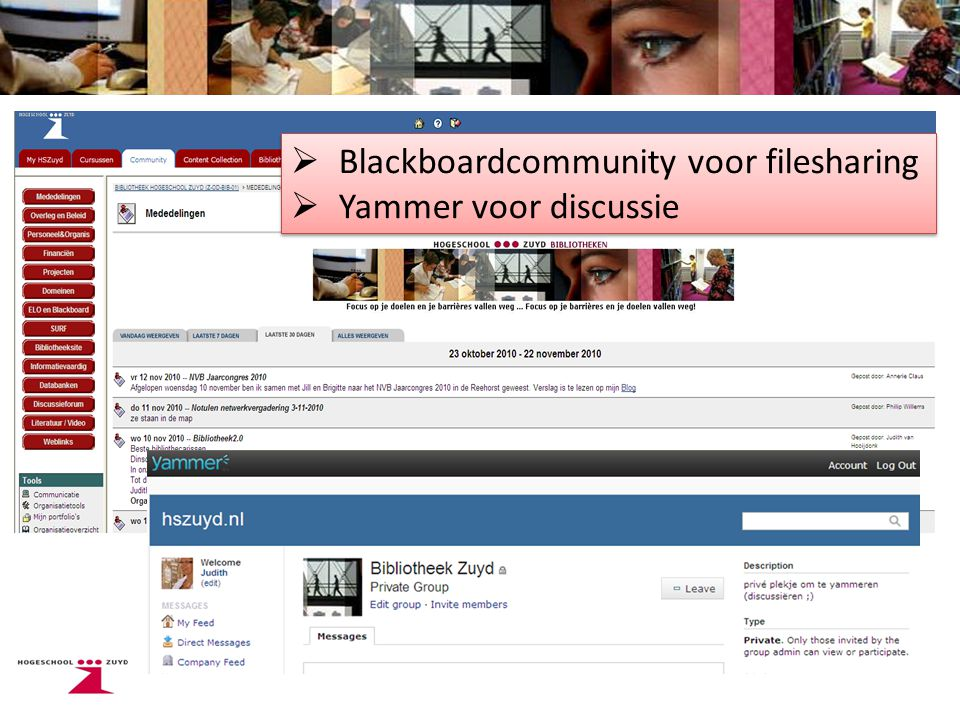  Blackboardcommunity voor filesharing  Yammer voor discussie  Blackboardcommunity voor filesharing  Yammer voor discussie