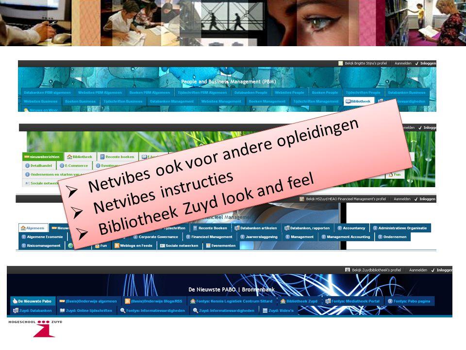  Netvibes ook voor andere opleidingen  Netvibes instructies  Bibliotheek Zuyd look and feel  Netvibes ook voor andere opleidingen  Netvibes instructies  Bibliotheek Zuyd look and feel