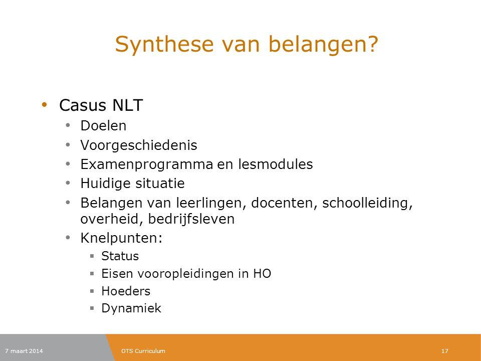 Synthese van belangen? Casus NLT Doelen Voorgeschiedenis Examenprogramma en lesmodules Huidige situatie Belangen van leerlingen, docenten, schoolleidi