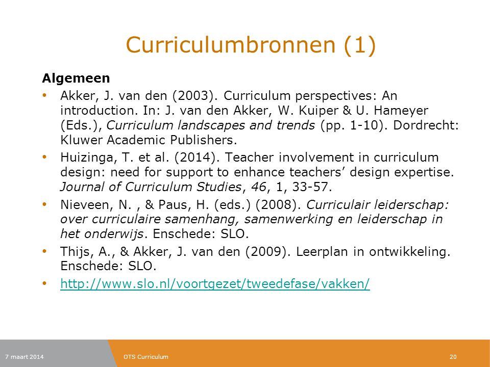 Curriculumbronnen (1) Algemeen Akker, J. van den (2003). Curriculum perspectives: An introduction. In: J. van den Akker, W. Kuiper & U. Hameyer (Eds.)