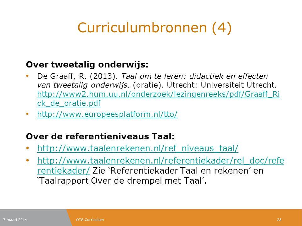 Curriculumbronnen (4) Over tweetalig onderwijs: De Graaff, R. (2013). Taal om te leren: didactiek en effecten van tweetalig onderwijs. (oratie). Utrec