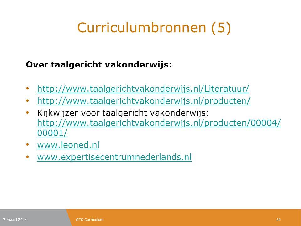 Curriculumbronnen (5) Over taalgericht vakonderwijs: http://www.taalgerichtvakonderwijs.nl/Literatuur/ http://www.taalgerichtvakonderwijs.nl/producten