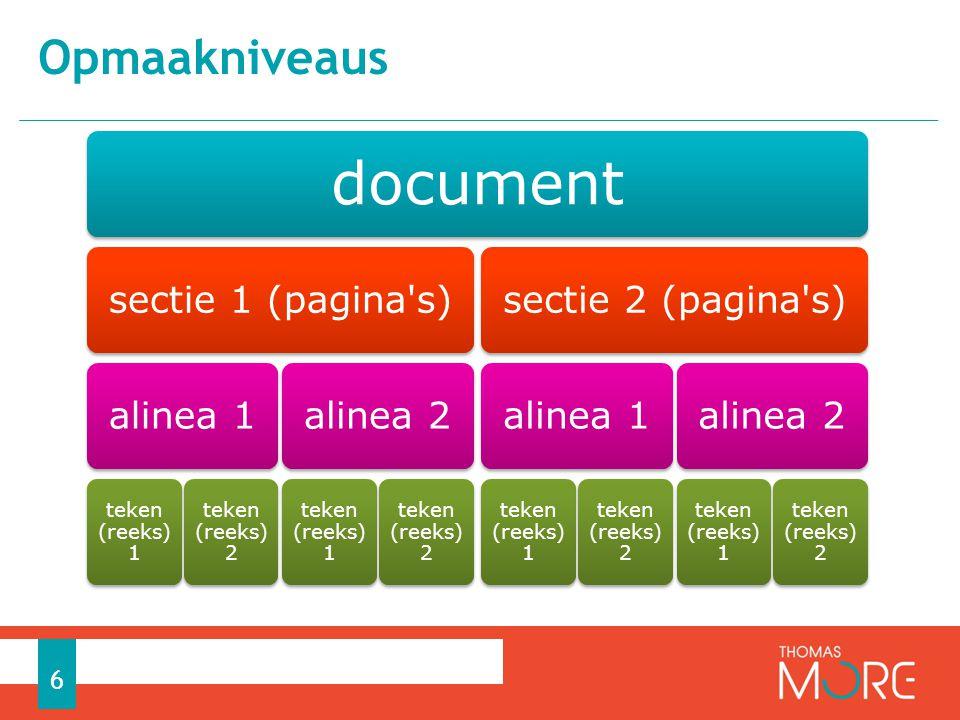 Opmaakniveaus 6 document sectie 1 (pagina's)alinea 1 teken (reeks) 1 teken (reeks) 2 alinea 2 teken (reeks) 1 teken (reeks) 2 sectie 2 (pagina's)aline
