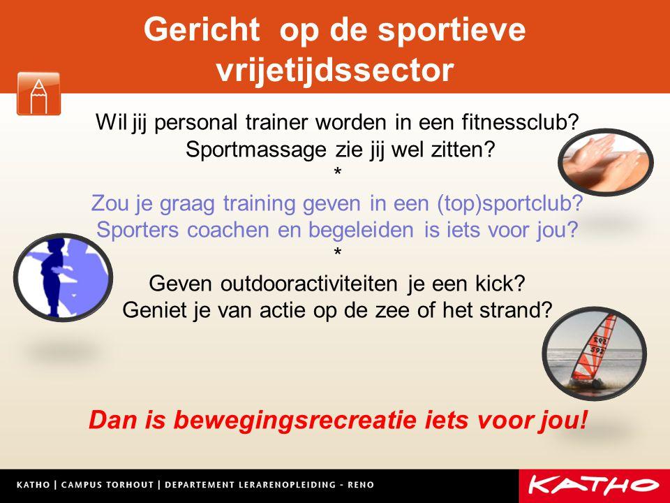 Gericht op de sportieve vrijetijdssector Wil jij personal trainer worden in een fitnessclub? Sportmassage zie jij wel zitten? * Zou je graag training