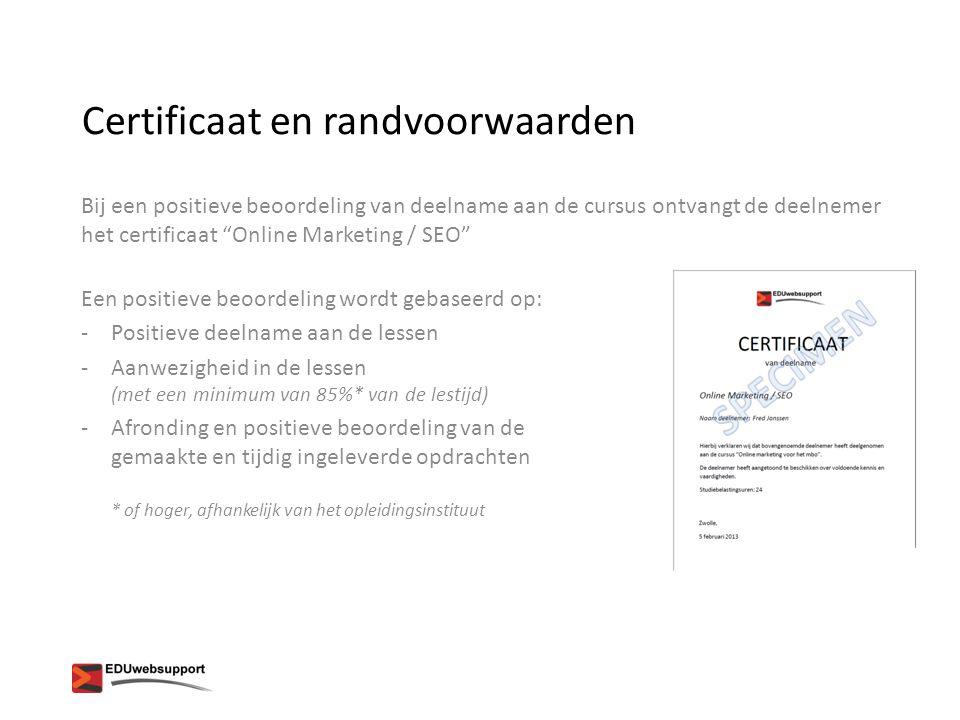"""Bij een positieve beoordeling van deelname aan de cursus ontvangt de deelnemer het certificaat """"Online Marketing / SEO"""" Een positieve beoordeling word"""