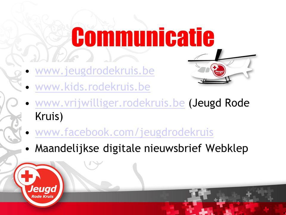 Communicatie www.jeugdrodekruis.be www.kids.rodekruis.be www.vrijwilliger.rodekruis.be (Jeugd Rode Kruis)www.vrijwilliger.rodekruis.be www.facebook.co