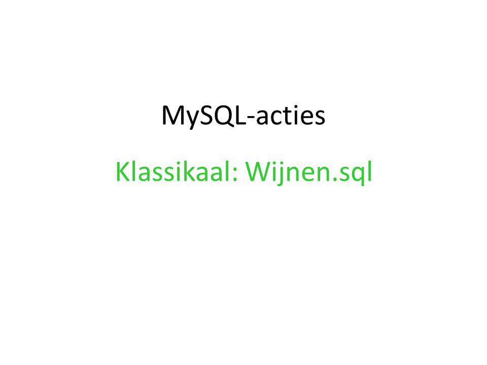 MySQL-acties Klassikaal: Wijnen.sql