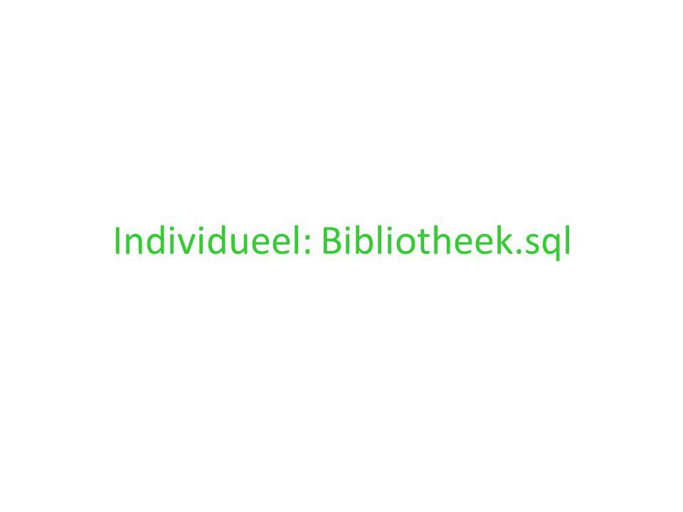 Individueel: Bibliotheek.sql