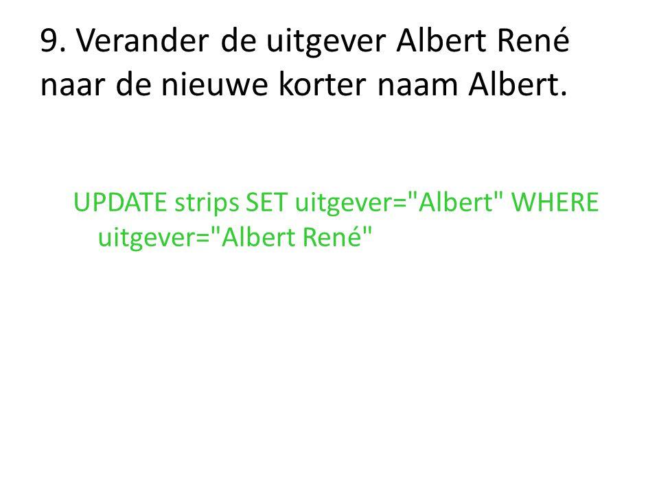 9. Verander de uitgever Albert René naar de nieuwe korter naam Albert.