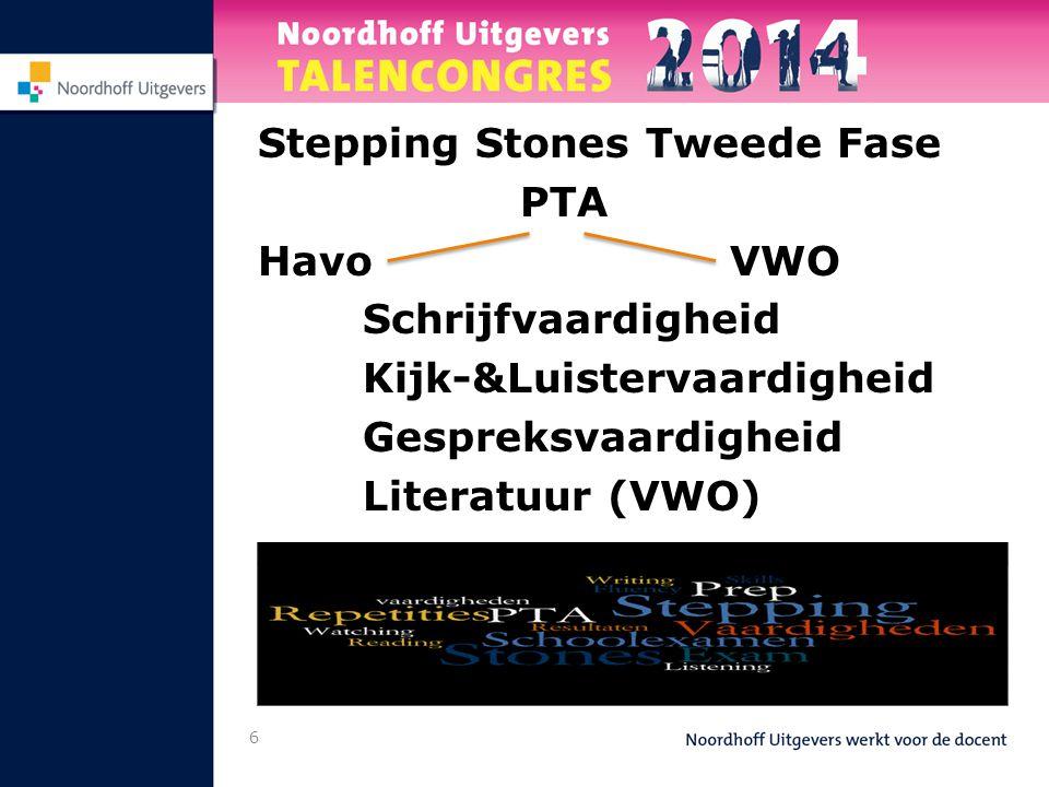 6 Stepping Stones Tweede Fase PTA HavoVWO Schrijfvaardigheid Kijk-&Luistervaardigheid Gespreksvaardigheid Literatuur (VWO)