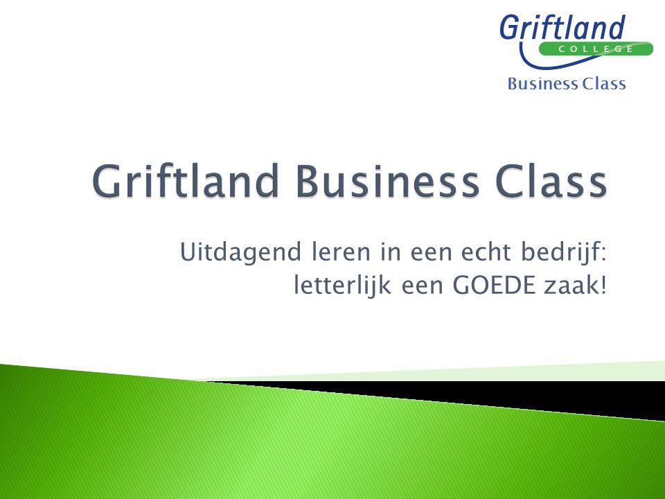 Business Class Uitdagend leren in een echt bedrijf: letterlijk een GOEDE zaak!