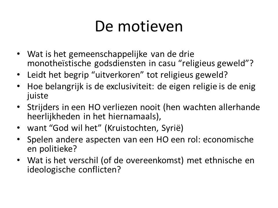 De motieven Wat is het gemeenschappelijke van de drie monotheïstische godsdiensten in casu religieus geweld .