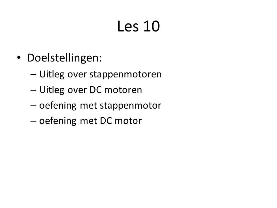 Les 10 Doelstellingen: – Uitleg over stappenmotoren – Uitleg over DC motoren – oefening met stappenmotor – oefening met DC motor