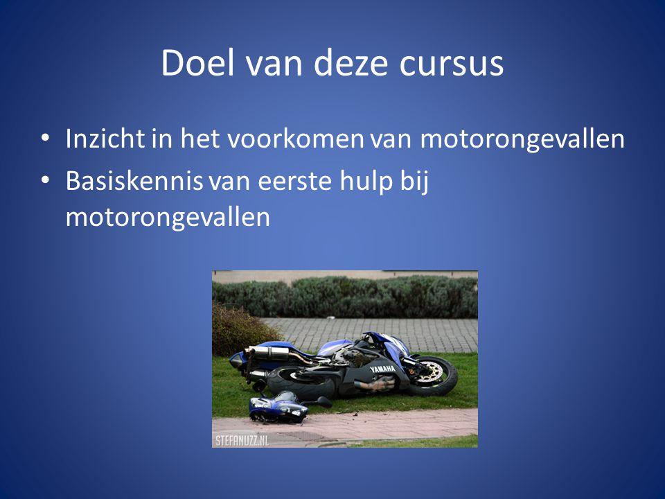 Doel van deze cursus Inzicht in het voorkomen van motorongevallen Basiskennis van eerste hulp bij motorongevallen